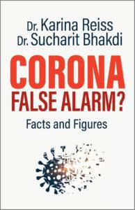 Dr Sucharit Bhakdi: Corona False Alarm?